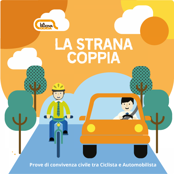 La Strana coppia - Consigli di guida per ciclisti e automobilisti - La Nuova Guida